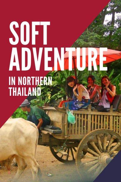 Soft Advventure in Northern Thailand