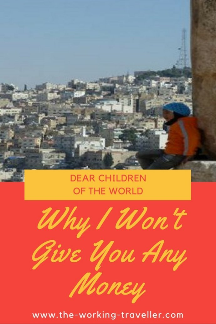 Dear Children of the World: Why I Won't Give You Money